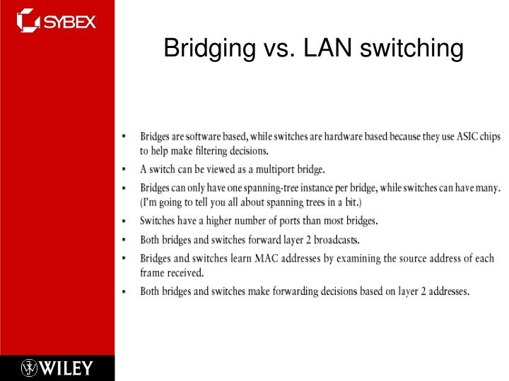 Bridging vs. LAN switching