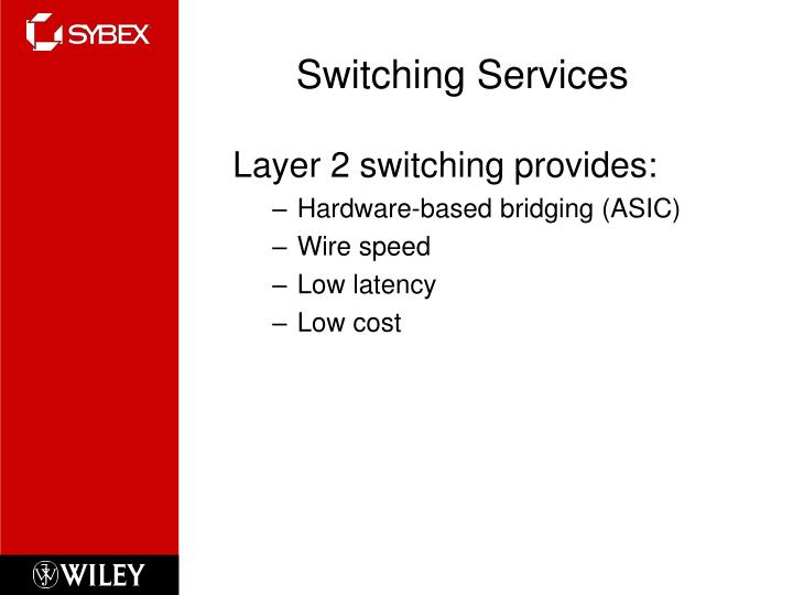 Switching Services