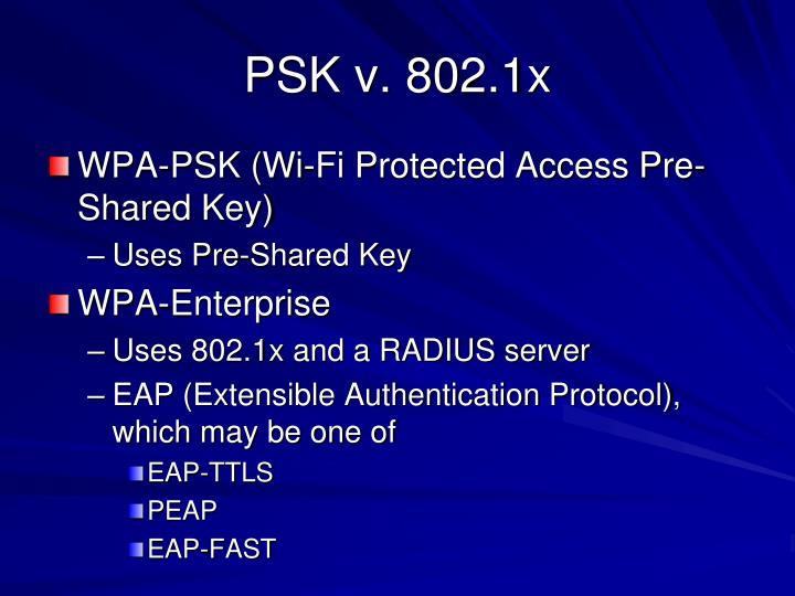 PSK v. 802.1x