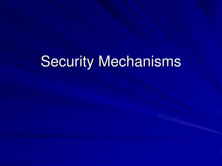 Security Mechanisms