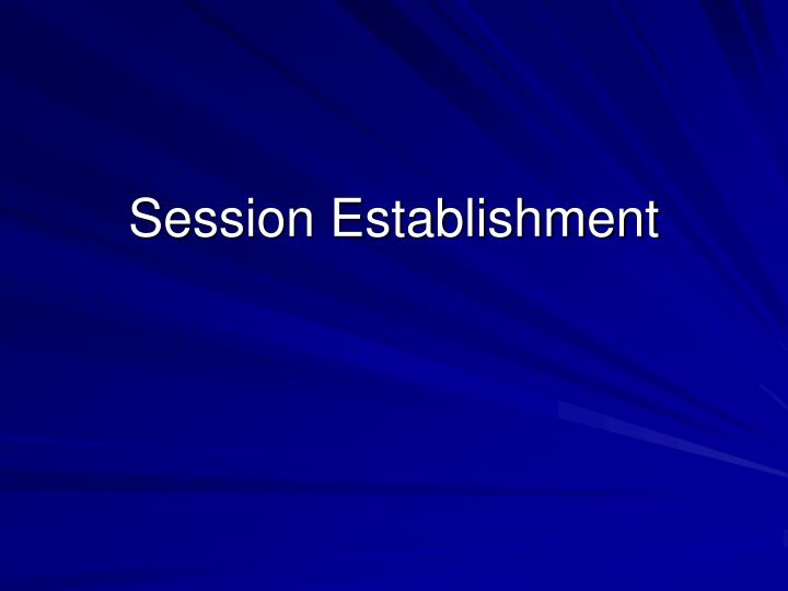 Session Establishment