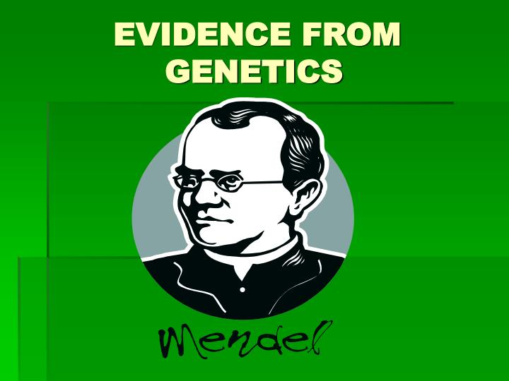 Evidence from genetics
