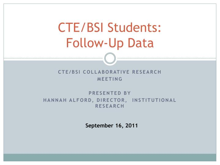 cte bsi students follow up data