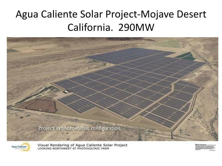 Agua Caliente Solar Project-Mojave Desert California.  290MW