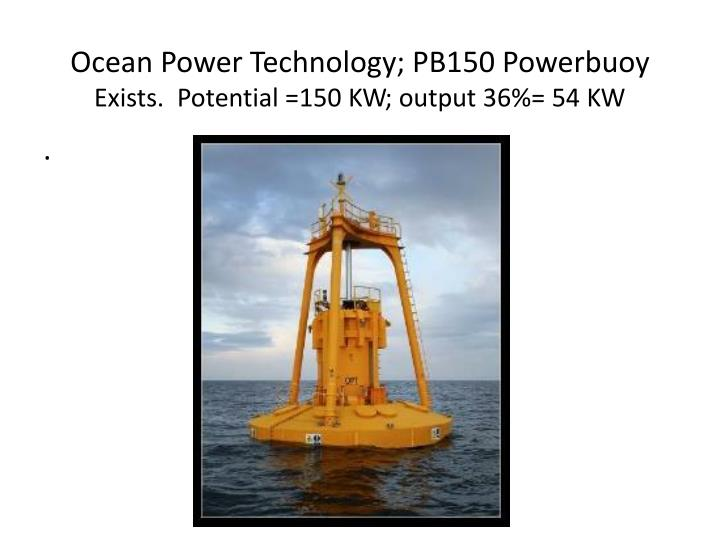Ocean Power Technology; PB150 Powerbuoy