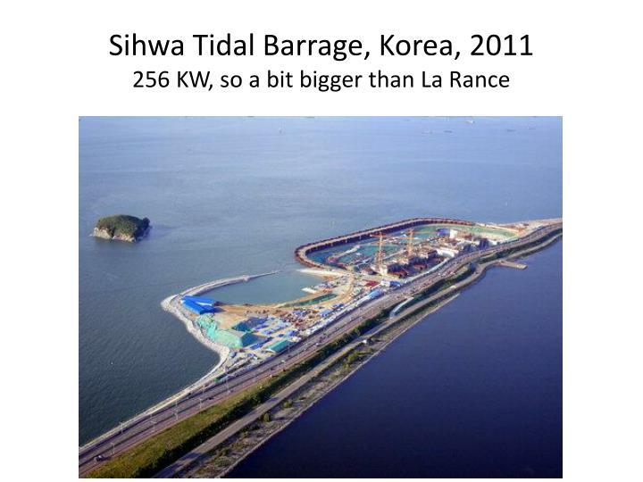 Sihwa Tidal Barrage, Korea, 2011