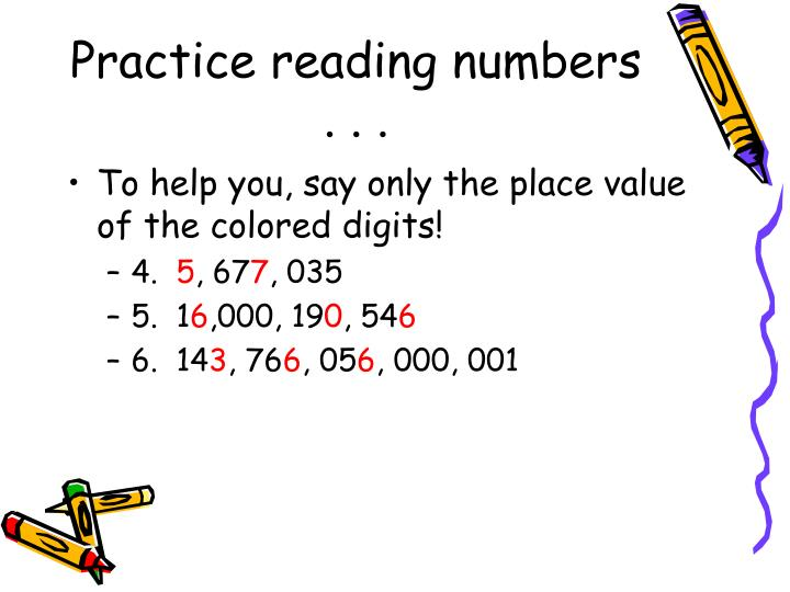 Practice reading numbers . . .