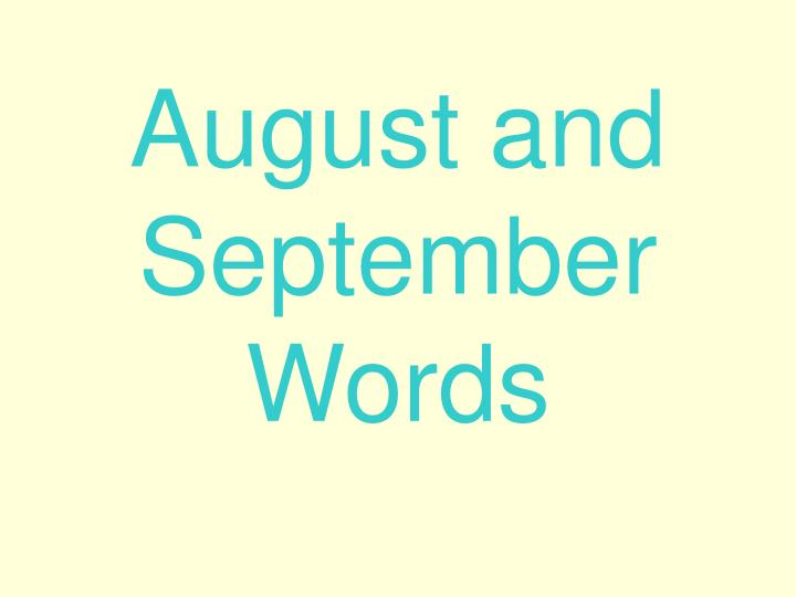 August and September Words
