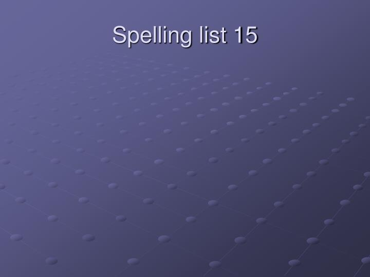 Spelling list 15