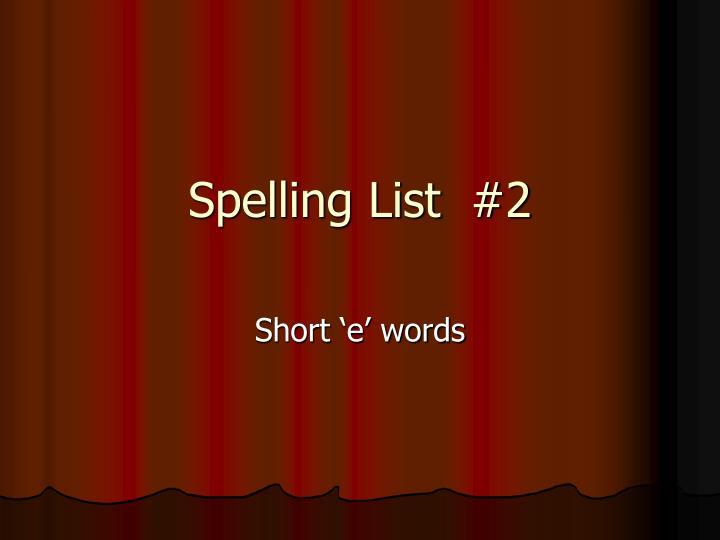 Spelling List  #2