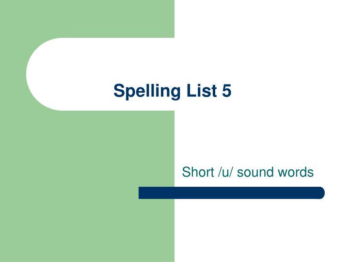 Spelling List 5