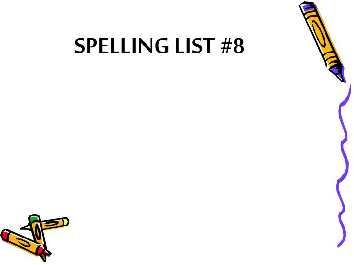 SPELLING LIST #8