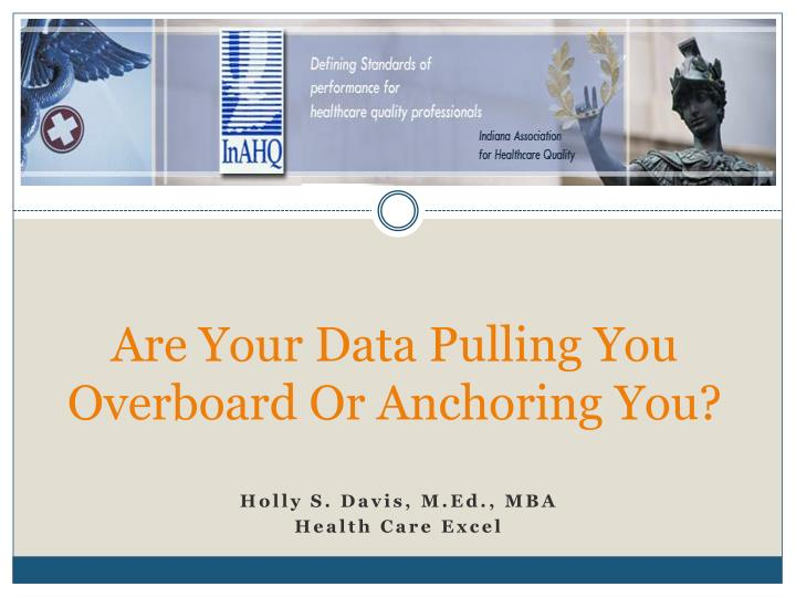 Are your data pulling you overboard or anchoring you
