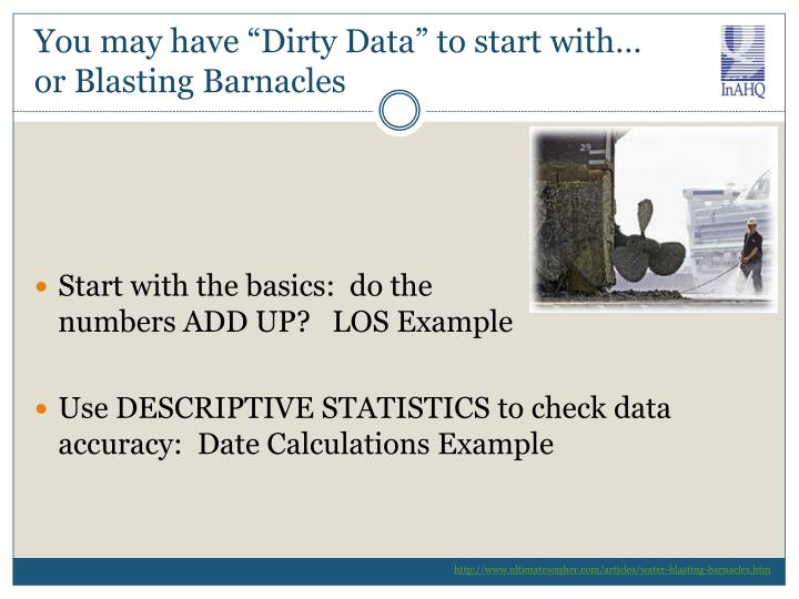 "You may have ""Dirty Data"" to start with…"