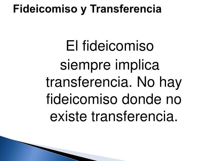 Fideicomiso y Transferencia