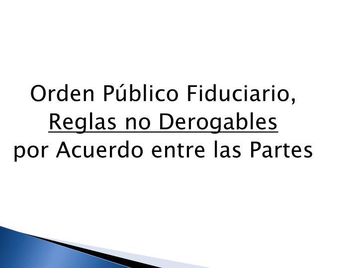 Orden Público Fiduciario,