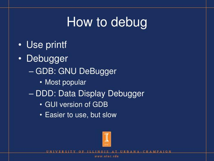 How to debug