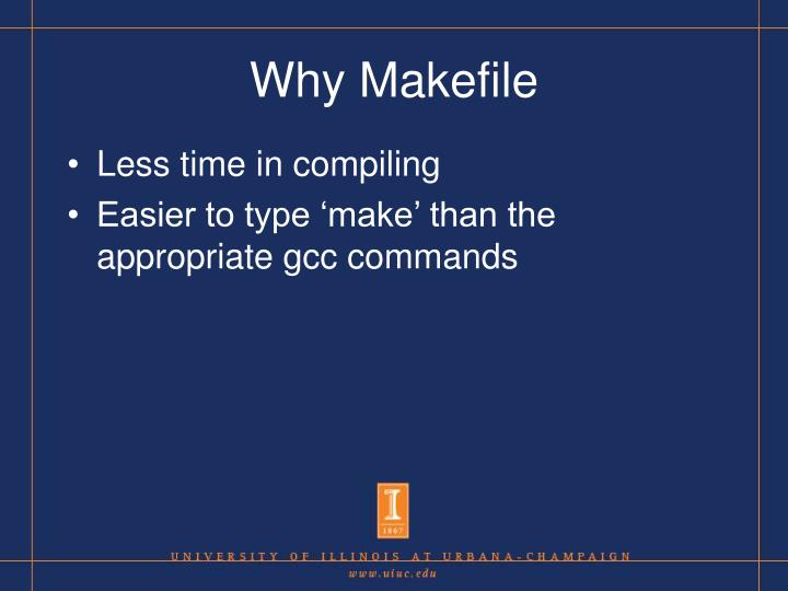 Why Makefile