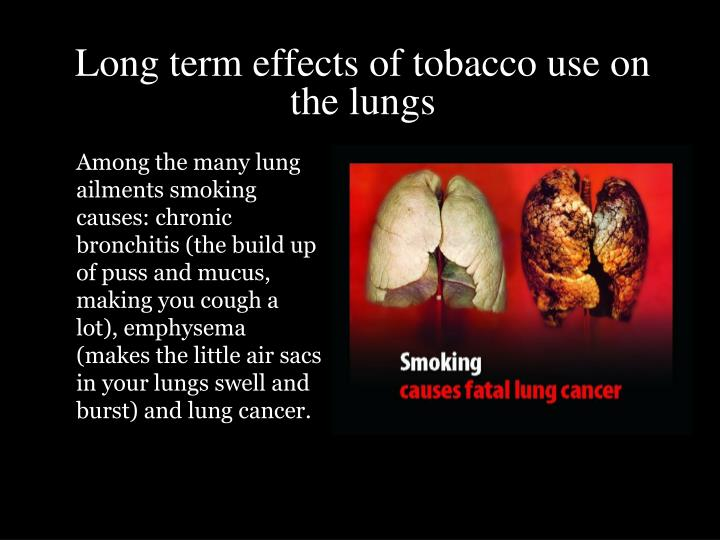 Long term effects of tobacco use on the lungs