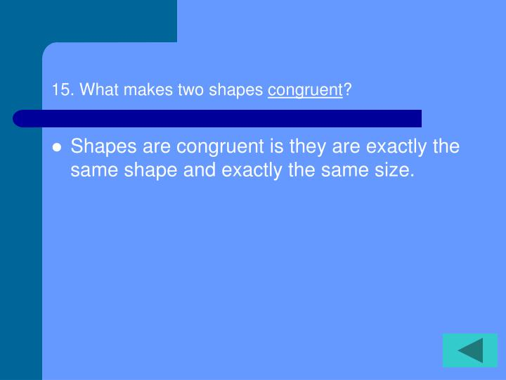 15. What makes two shapes