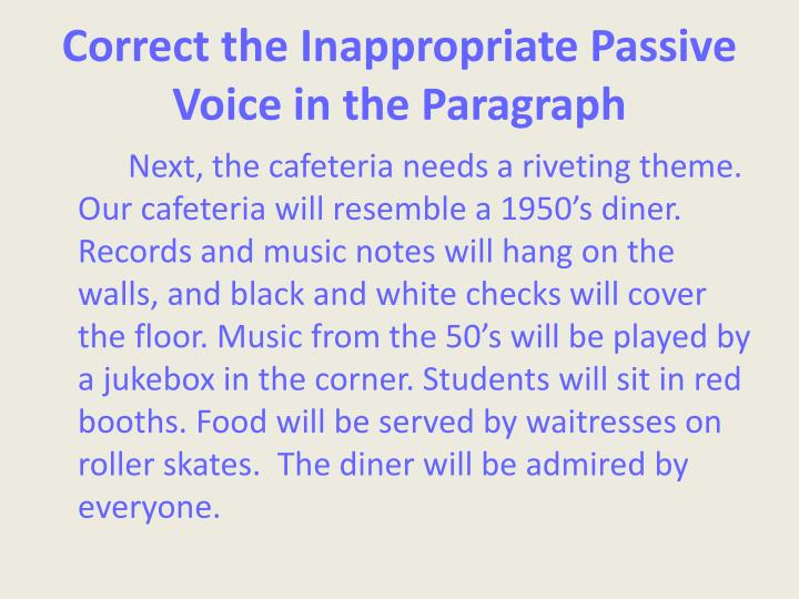 Correct the Inappropriate Passive Voice in the Paragraph