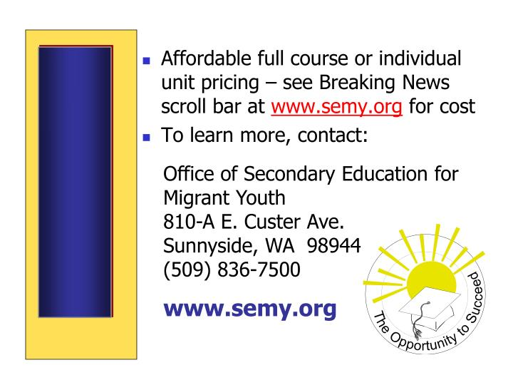 Affordable full course or individual unit pricing – see Breaking News scroll bar at