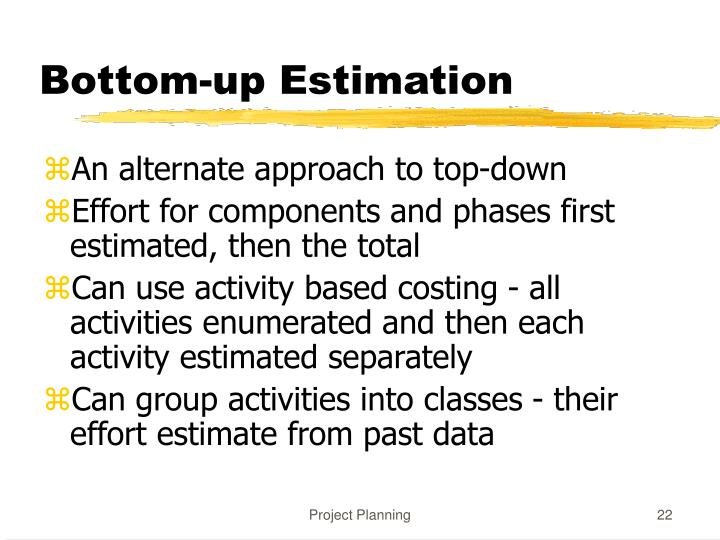 Bottom-up Estimation