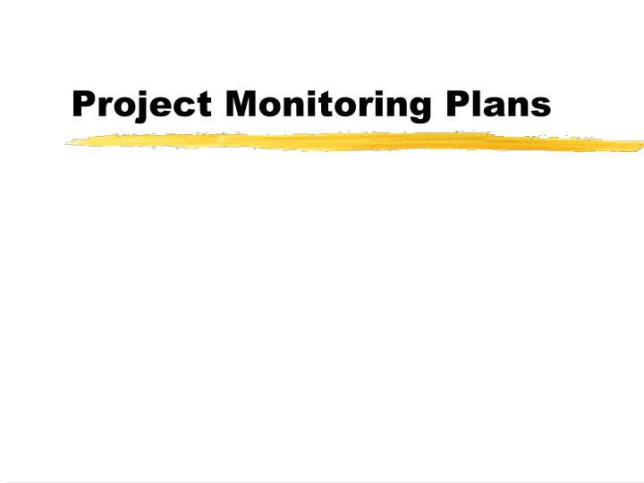 Project Monitoring Plans