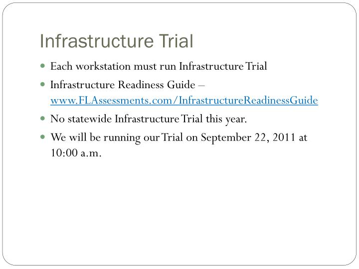 Infrastructure trial