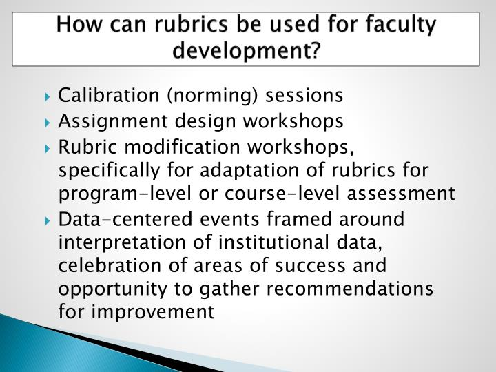 How can rubrics be used for faculty development?
