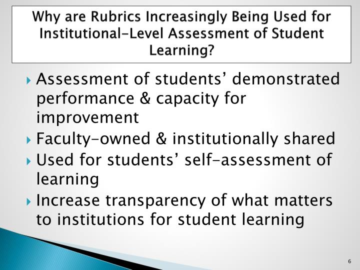 Why are Rubrics Increasingly Being Used for Institutional-Level Assessment of Student Learning?