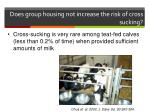 does group housing not increase the risk of cross sucking