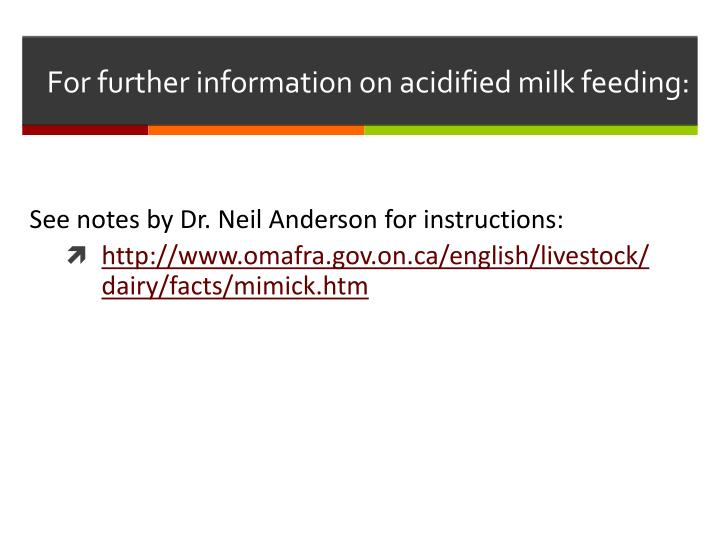 For further information on acidified milk feeding: