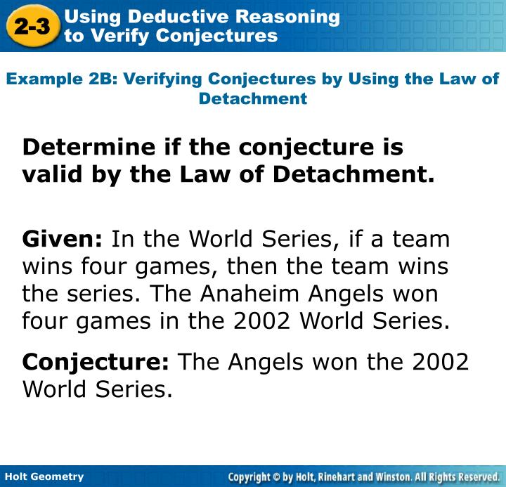 Example 2B: Verifying Conjectures by Using the Law of Detachment