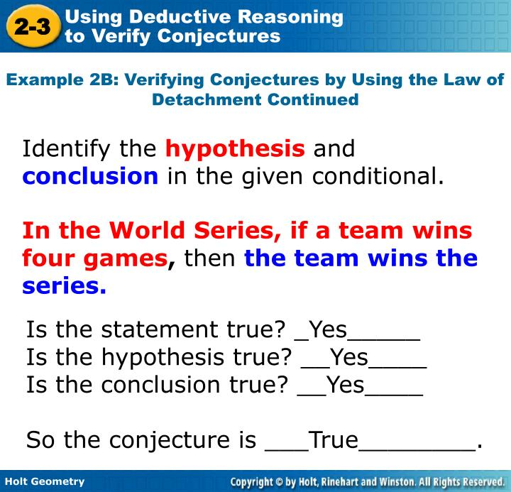 Example 2B: Verifying Conjectures by Using the Law of Detachment Continued