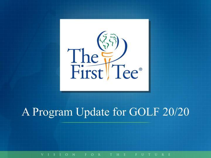 A Program Update for GOLF 20/20
