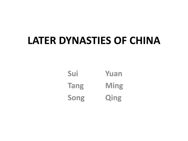 later dynasties of china