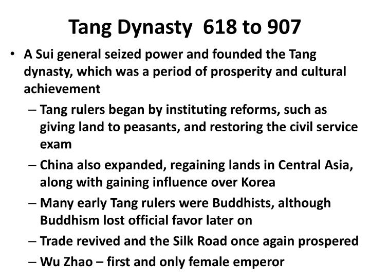 Tang Dynasty  618 to 907