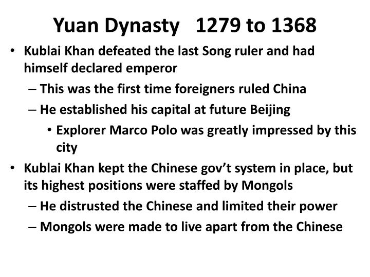 Yuan Dynasty   1279 to 1368