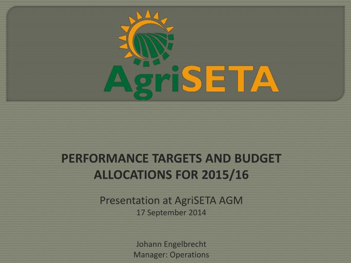 PERFORMANCE TARGETS AND BUDGET ALLOCATIONS FOR