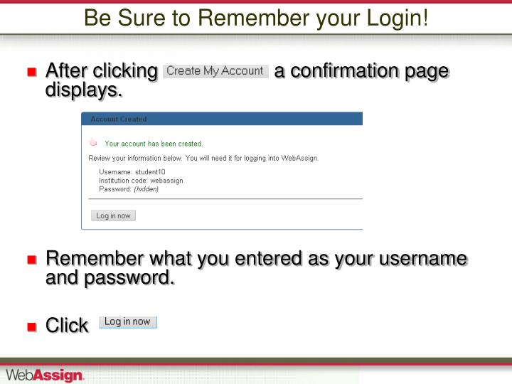 Be Sure to Remember your Login!