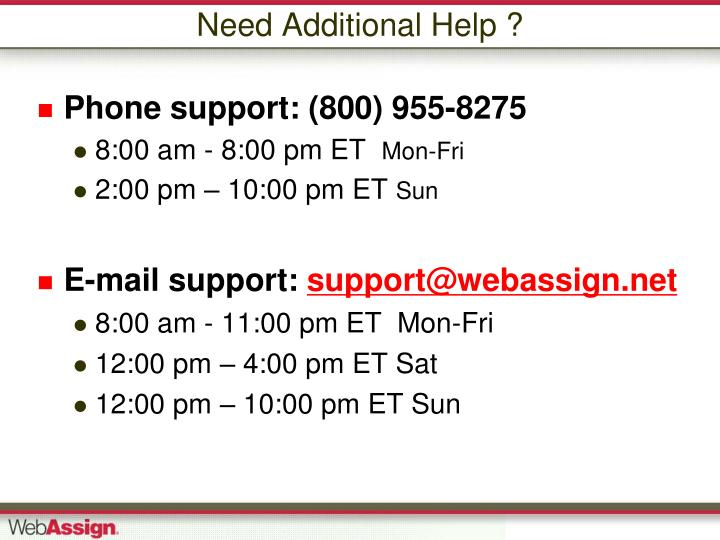 Need Additional Help ?