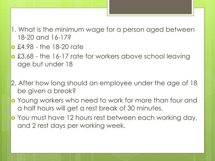 1. What is the minimum wage for a person aged between 18-20 and 16-17?