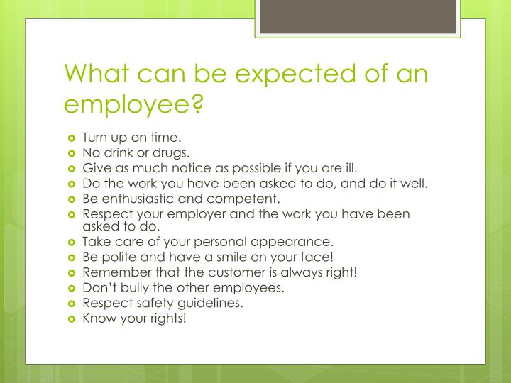 What can be expected of an employee?