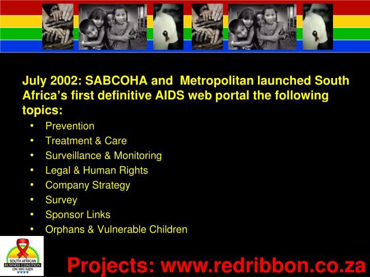 July 2002: SABCOHA and  Metropolitan launched South Africa