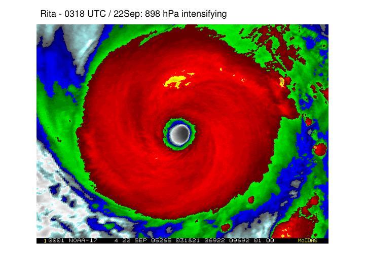 Rita - 0318 UTC / 22Sep: 898 hPa intensifying