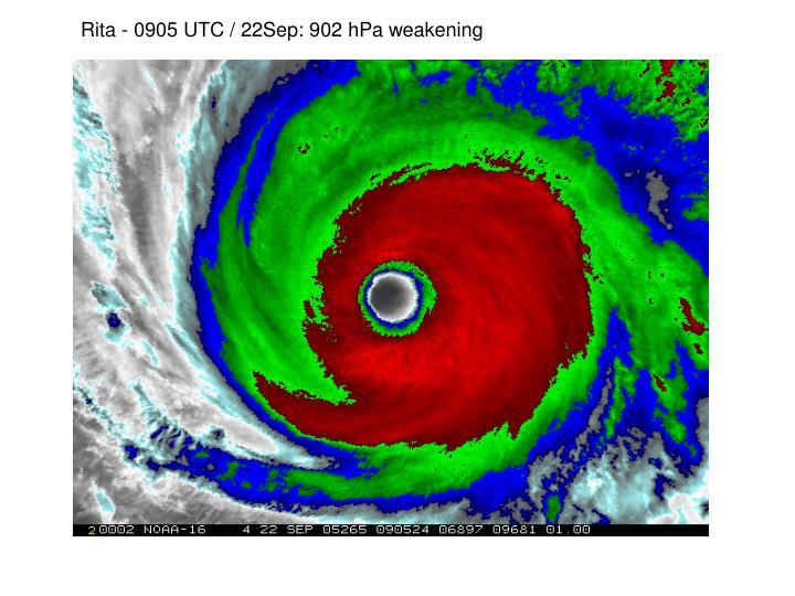 Rita - 0905 UTC / 22Sep: 902 hPa weakening