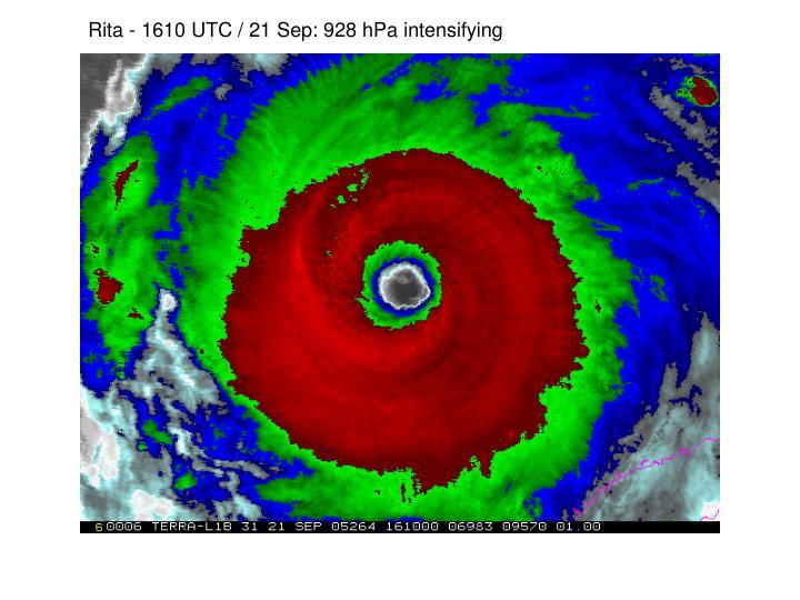 Rita - 1610 UTC / 21 Sep: 928 hPa intensifying