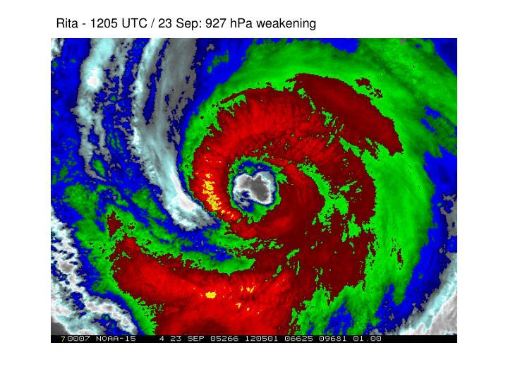 Rita - 1205 UTC / 23 Sep: 927 hPa weakening