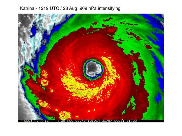 Katrina - 1219 UTC / 28 Aug: 909 hPa intensifying